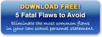 5 Fatal Flaws to Avoid in Your Law School Personal Statement