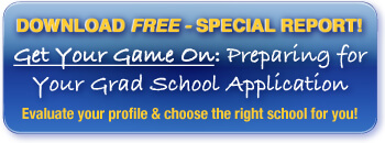 Download our free report: GET YOUR GAME ON: Preparing for Your Grad School Application