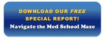 Learn how to apply right by downloading our special report, Navigating the Med School Maze!