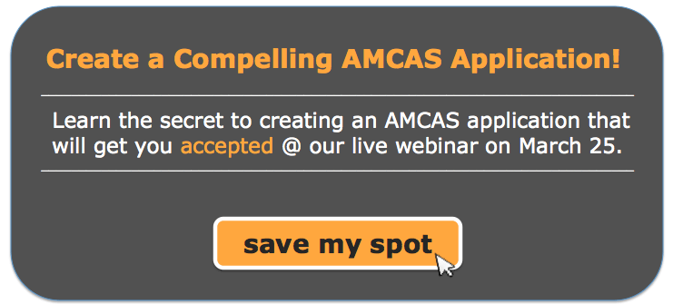 Learn the secret to creating an AMCAS application that will get you accepted.