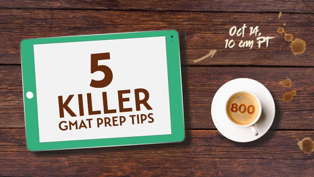 5 Killer GMAT Prep Tips - Register today!