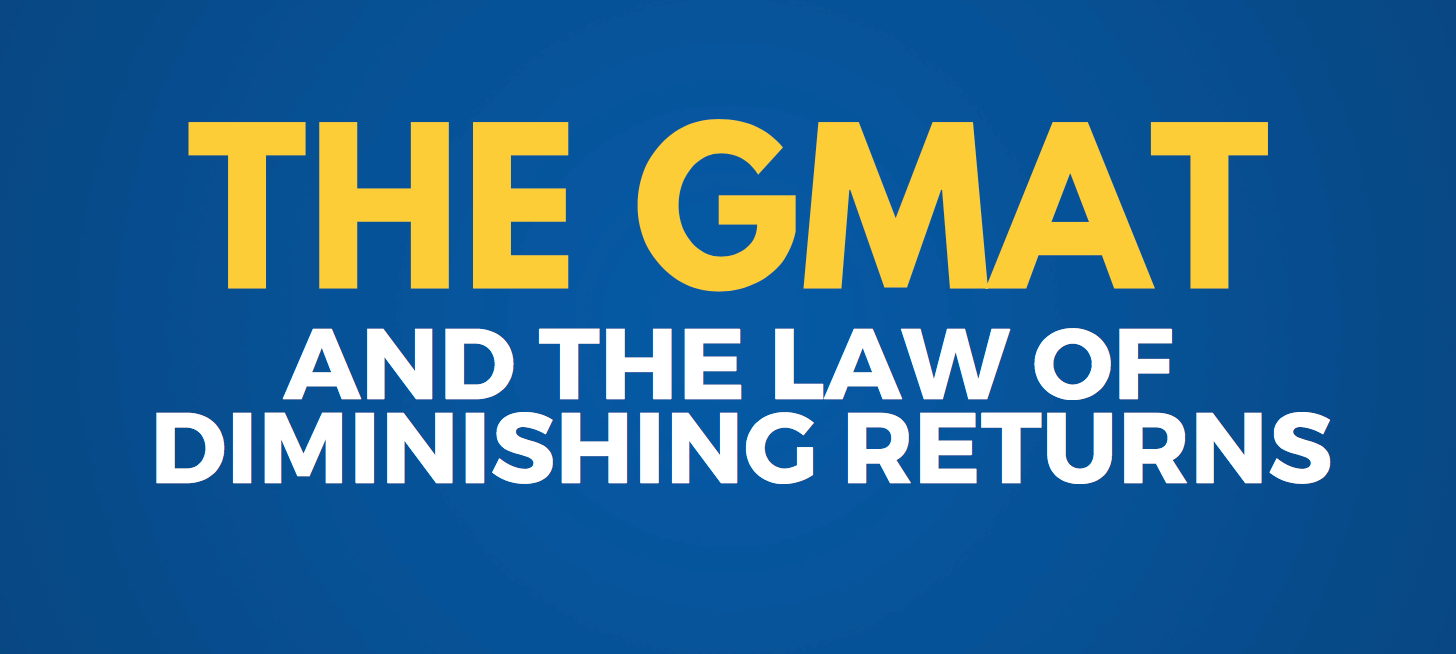 what is an accomplishment the gmat and the law of diminishing returns