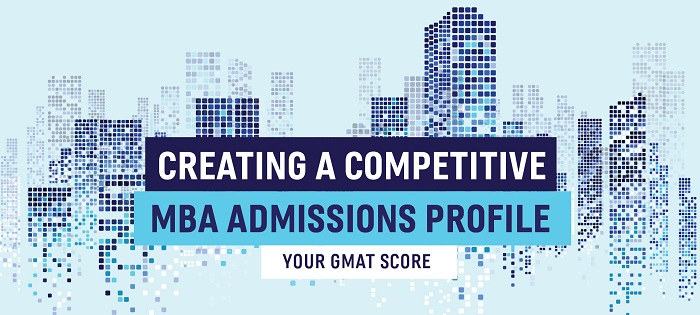 The GMAT and Your MBA Admissions Profile