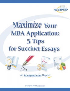 "Download our special report ""Maximize Your MBA Application: 5 Tips for Succint Essays"""
