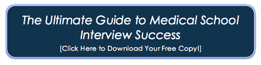 Click here to download your copy of The Ultimate Guide to Medical School Interview Success!