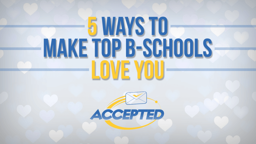 Click here to register for the Top 5 Make Top B-Schools Love You webinar!