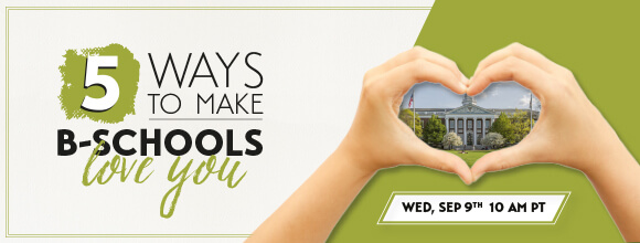 Register for our upcoming webinar: 5 Ways to Make Top B-Schools Love You!