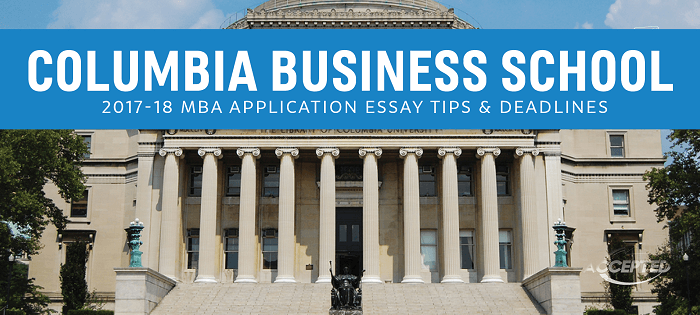 Columbia Business School MBA Essay Tips & Deadlines
