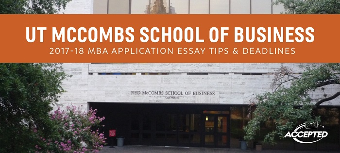 University of Texas McCombs MBA Essay Tips & Deadlines