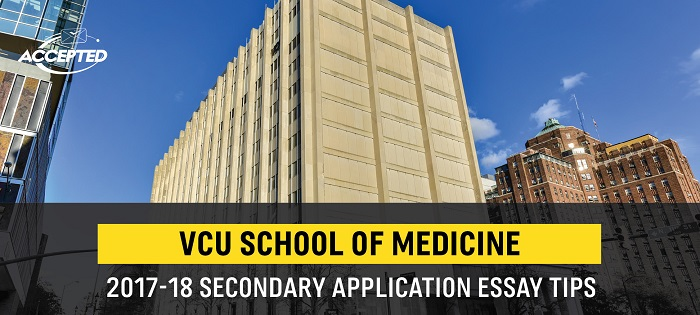 Virginia Commonwealth University Medical School Secondary Application Essay Tips