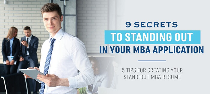 5 Tips for Creating Your Stand-Out MBA Resume