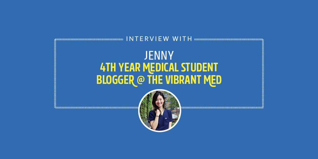 Interview with Jenny a 4th year med student