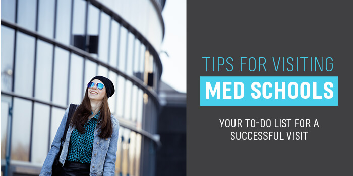 Tips for Visiting Med Schools: Your To-Do List for a Successful Visit