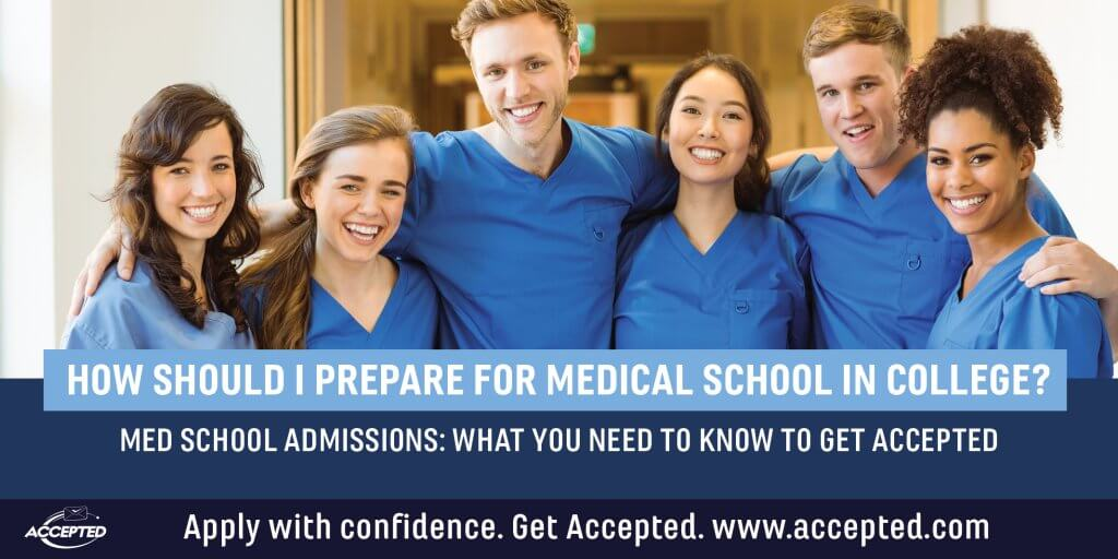 How should I prepare for medical school in college?
