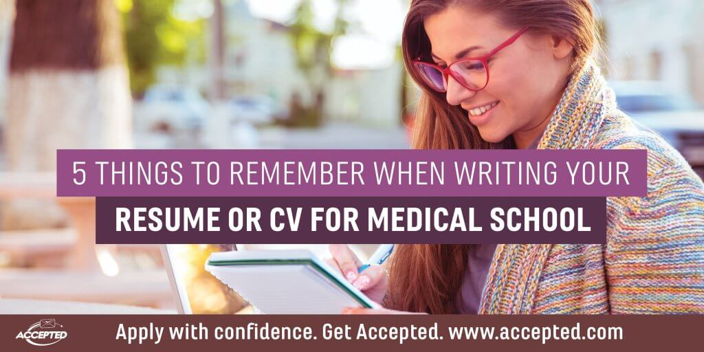 5 Things to Remember When Writing Your Resume or CV For Medical School