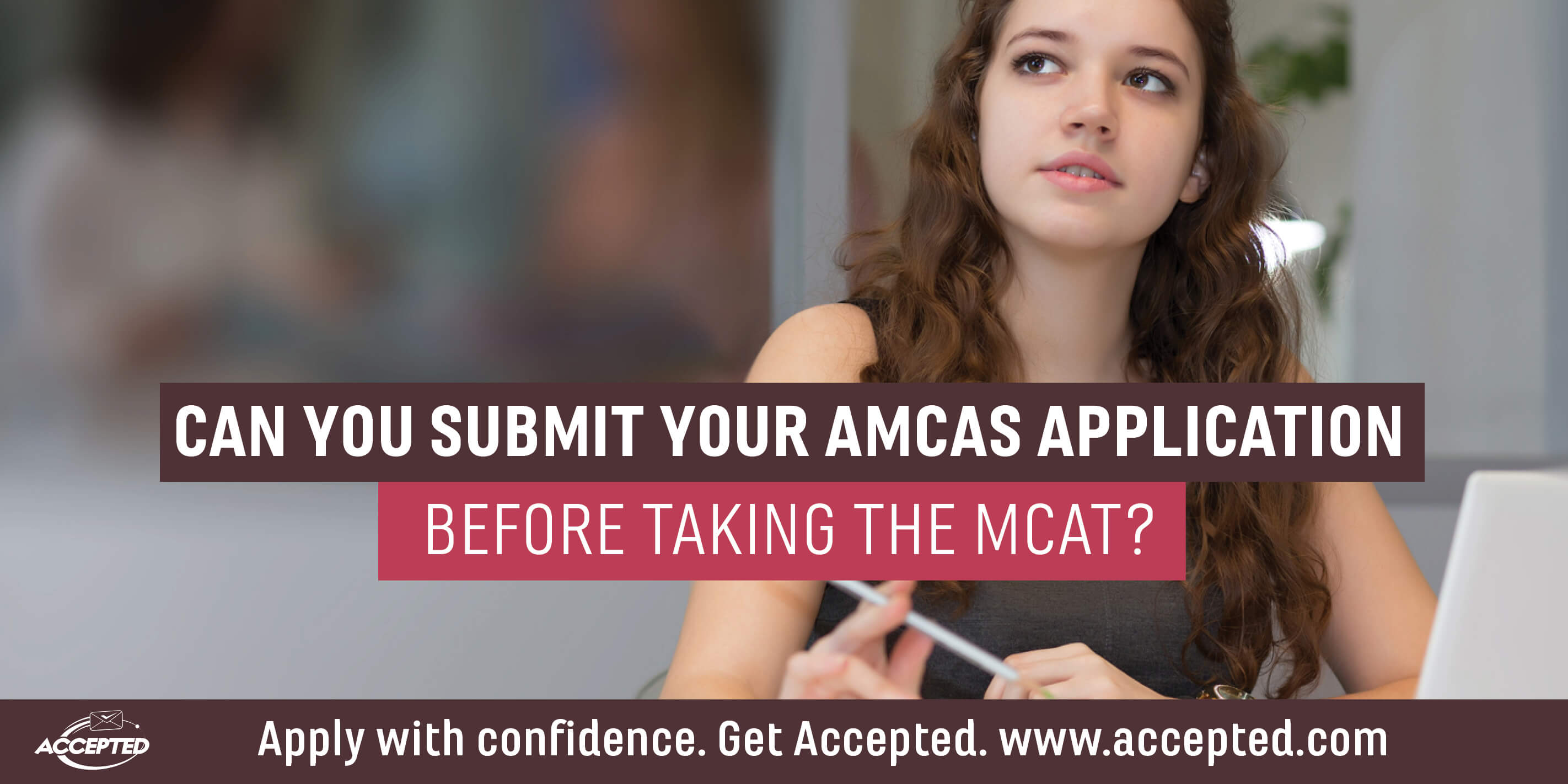 Applying to Medical School Before Taking the MCAT | Accepted
