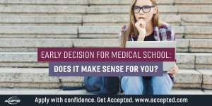 Early decision for medical school does it make sense for you