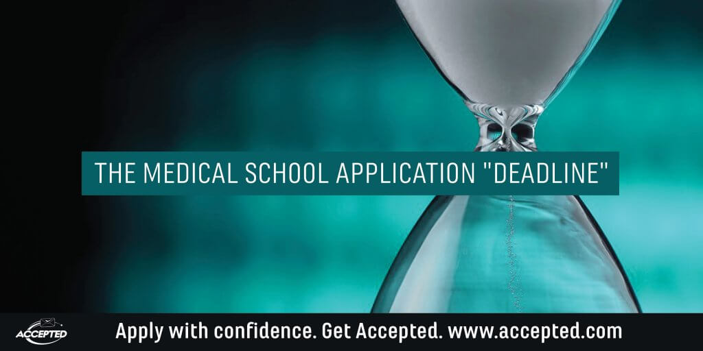 "The Medical School Application ""Deadline"""