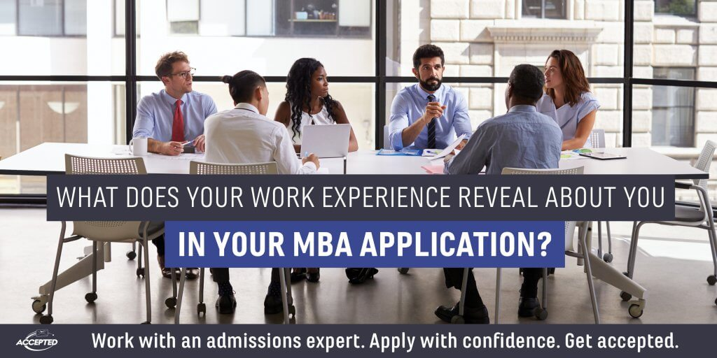 What Does Your Work Experience Reveal About You in Your MBA Application?