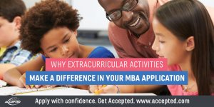 Why extracurricular activities make a difference in your MBA application