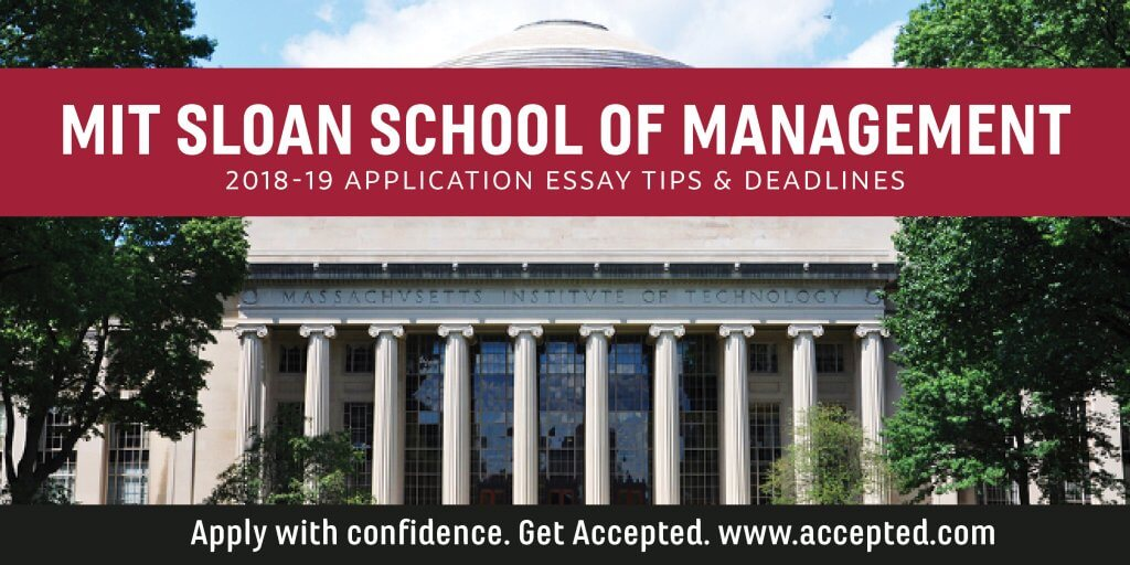 MIT Sloan MBA Application Essay Tips Deadlines Accepted