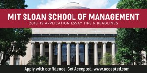 MIT Sloan MBA Application Essay Tips & Deadlines | Accepted
