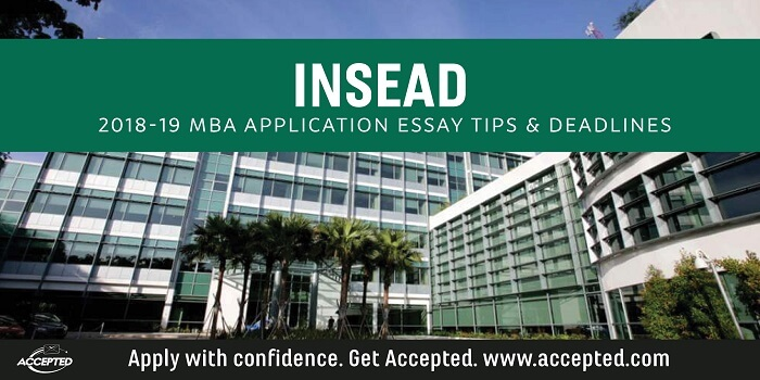 Insead MBA Essay Tips & Deadlines - Click here for other school specific tips!