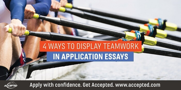 4 Ways to Display Teamwork in Application Essays