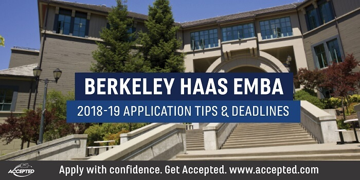 Berkeley Haas 208-19 EMBA Application Tips & Deadlines