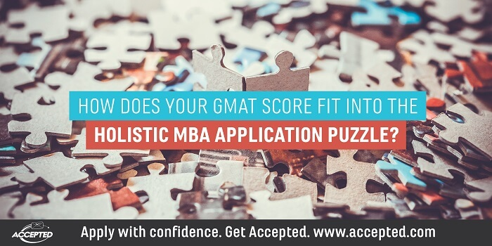 How Does Your GMAT Score Fit into the Holistic MBA Application Puzzle. Click here to register for our GMAT webinar, The GMAT: Low Scores, Retaking & Success Strategies.