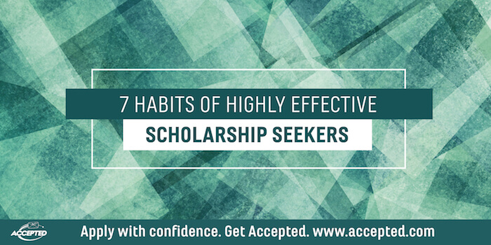7 Habits of Highly Effective Scholarship Seekers