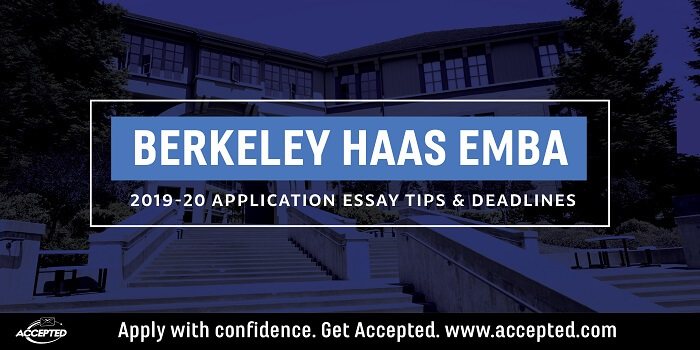 Berkeley Haas EMBA 2019-20 Application Essay Tips and Deadlines