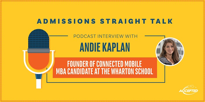 Podcast interview with Andie Kaplan, Wharton MBA student and founder of ConnectEd