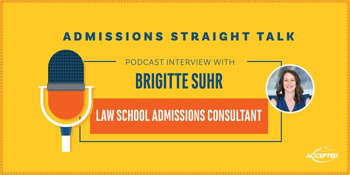 Listen to the podcast interview with Brigitte Suhr, law school admissions consultant at Accepted.