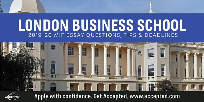 London Business School 2019-20 MiF essay tips and deadlines