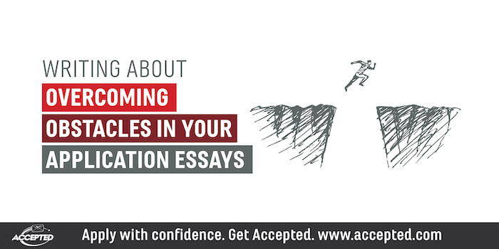 College application essay service overcoming obstacles