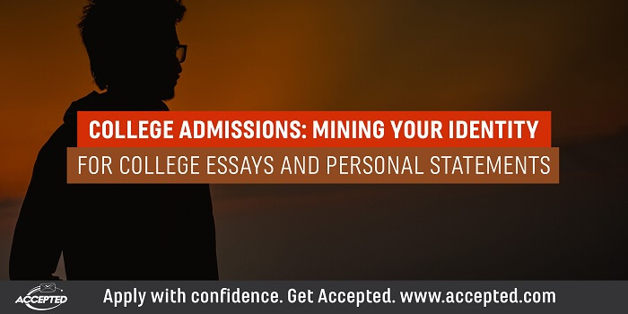 College admissions- Mining your identity for college essays and personal statements